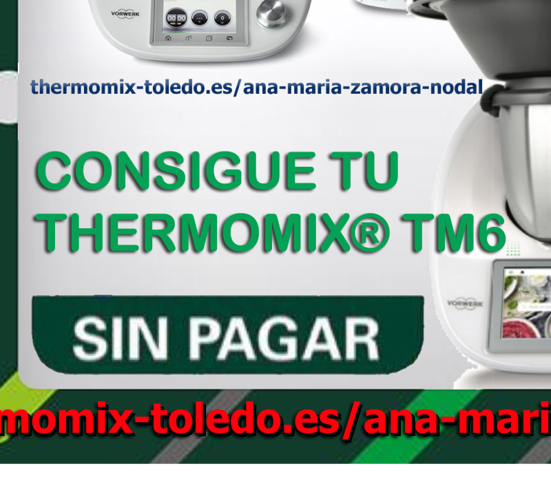 Consigue tu Thermomix® TM6 sin pagar