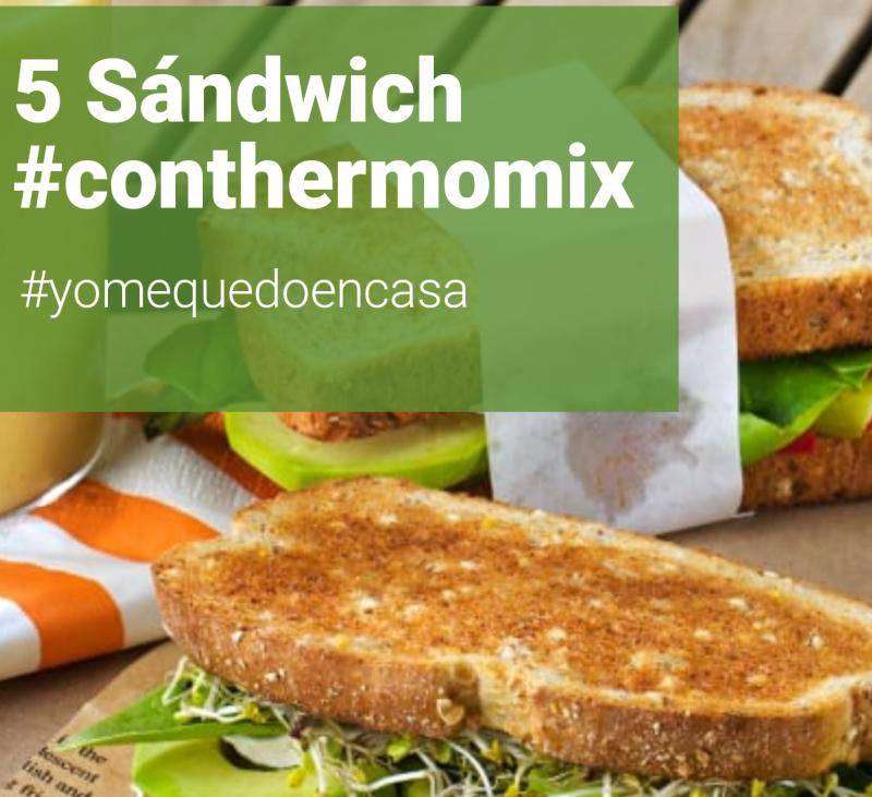 5 Sándwich con Thermomix® para las cenas de domingo
