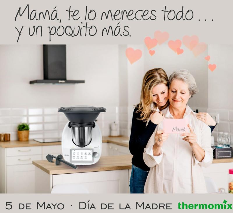 EL DÍA DE LA MADRE REGALA Thermomix®