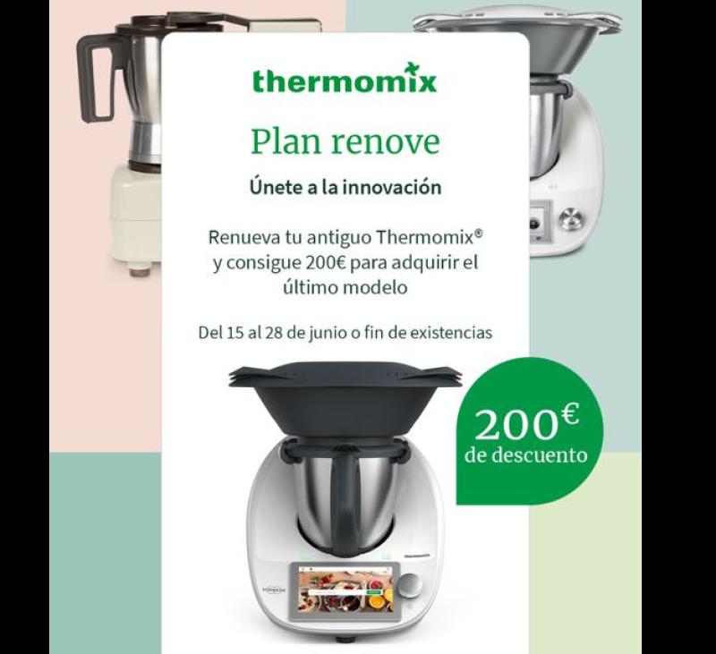 PLAN RENOVE Thermomix® - FRIEND Edition sin intereses - Promoción Descuento al comprar tu TM6