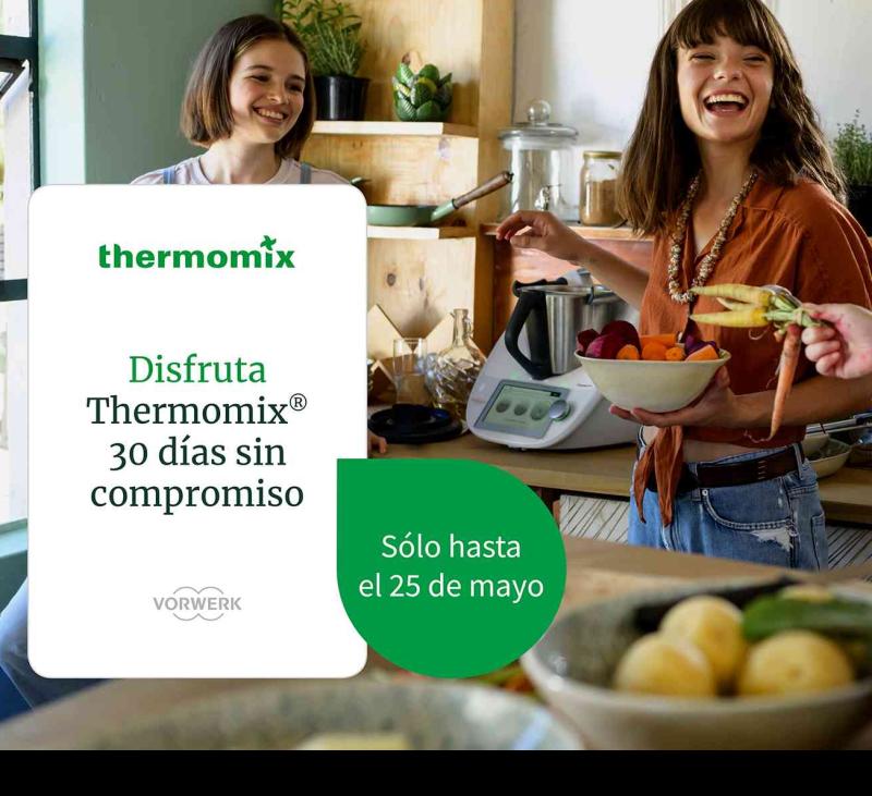 Un mes para disfrutar un Thermomix® en tu casa