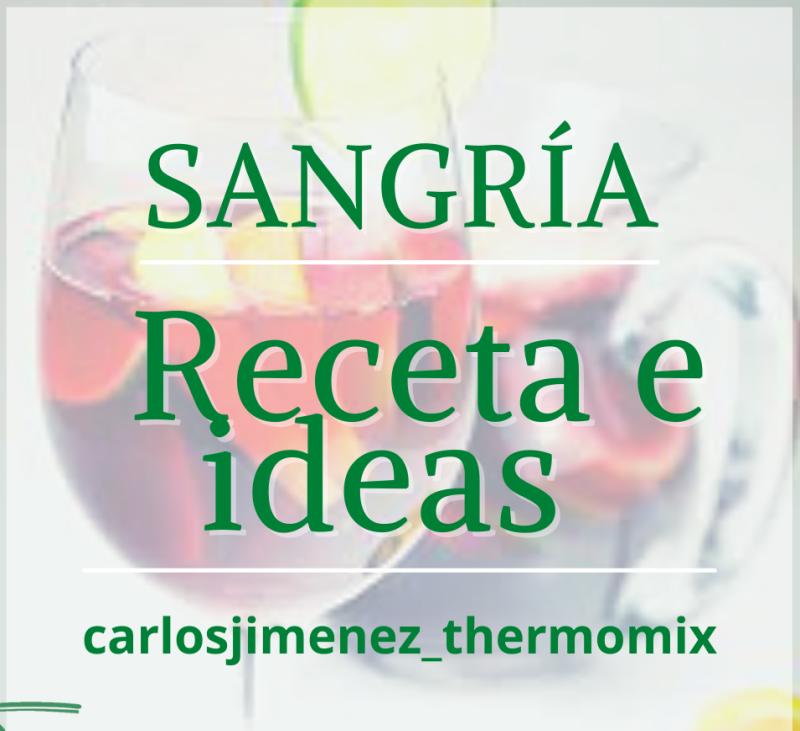SANGRIA EN Thermomix® . BADAJOZ, VILLANUEVA DE LA SERENA, DON BENITO, MERIDA.