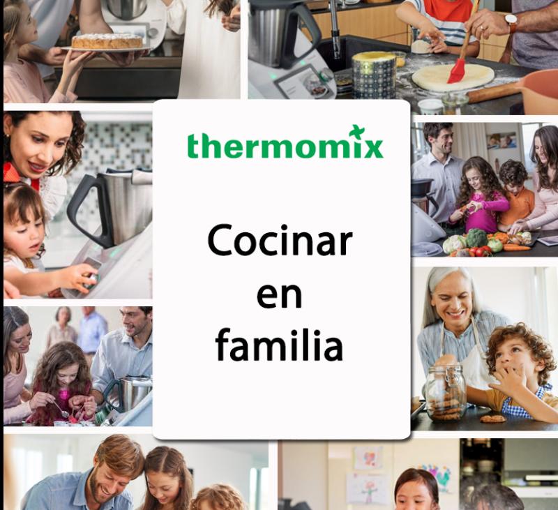 Thermomix® COCINAR EN FAMILIA - BENEFICIOS - TALLERES
