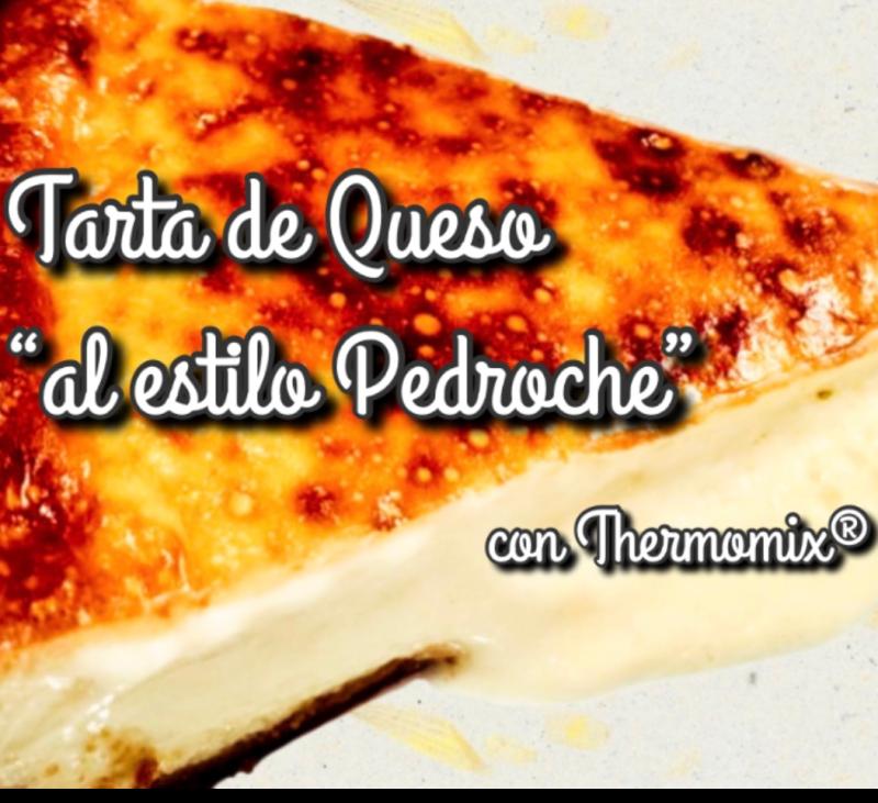 TARTA DE QUESO ''AL ESTILO PEDROCHE'' CON Thermomix®