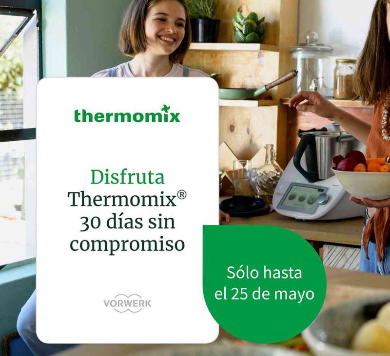 ¡¡¡ Prueba 30 días en casa el nuevo Thermomix® TM6 !!!