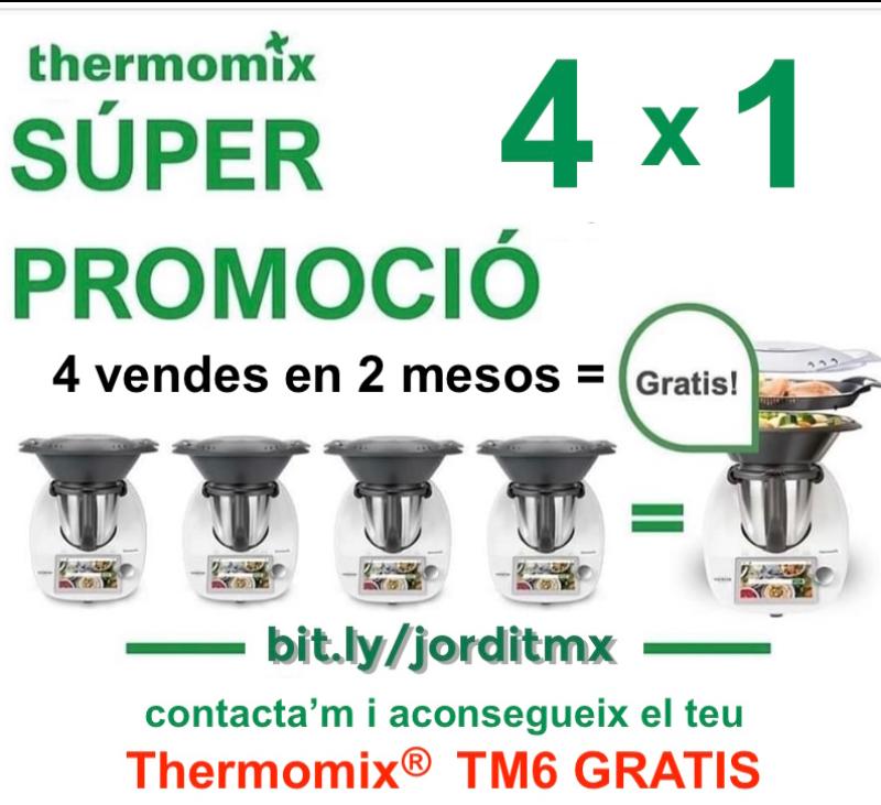 ACONSEGUEIX EL TEU Thermomix® TM6 GRATIS !!!