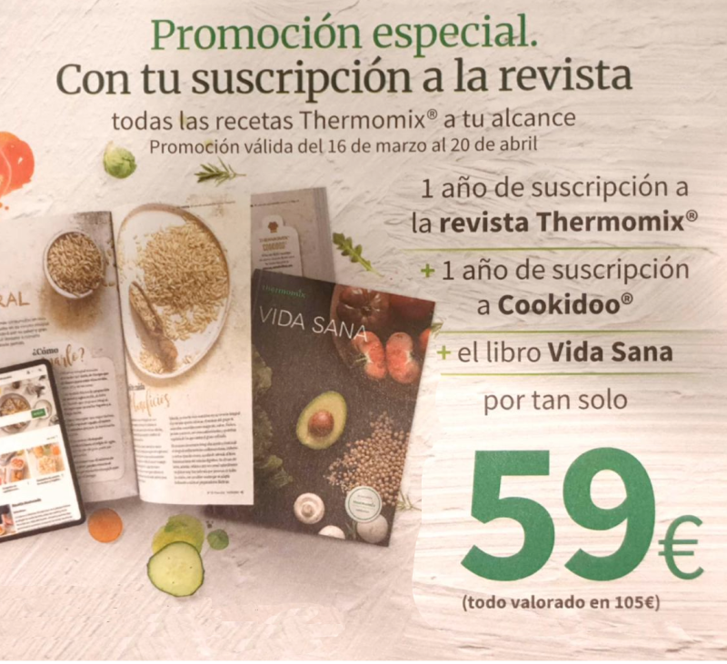 subscripció 1any Revista Thermomix® + 1 any Cookidoo + llibre VIDA SANA, per 59€.