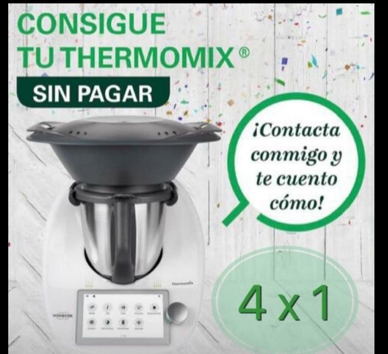 QUIERES UN Thermomix® SIN PAGAR??