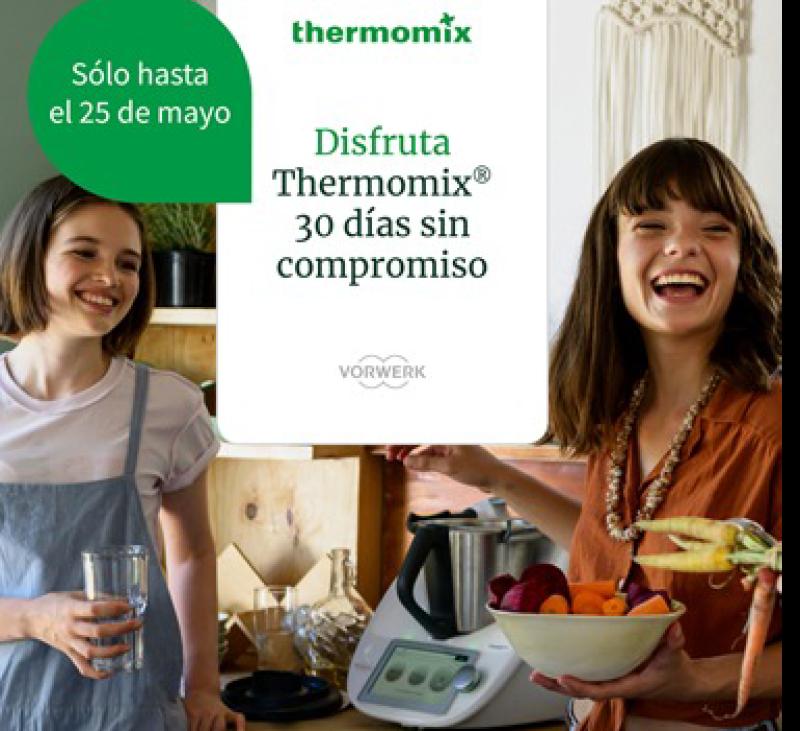 Disfruta de tu Thermomix® TM6 duarnte 30 días!