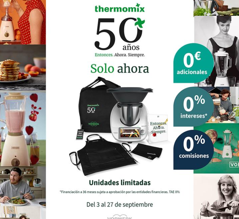 50 Aniversario Thermomix® . 34,69€/mes en 36 meses SIN INTERESES