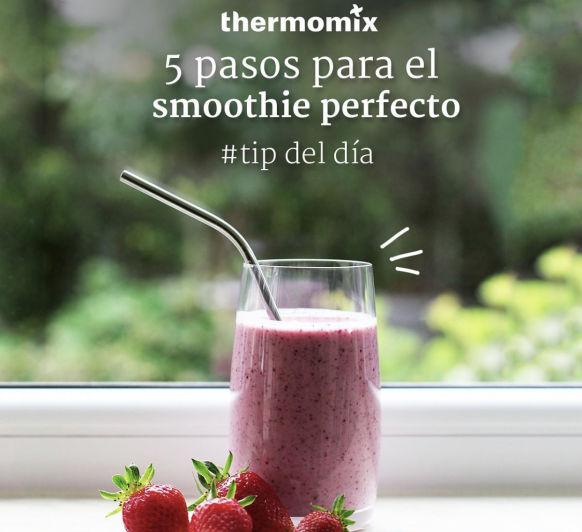 CREA UN SMOOTHIE PERFECTO CON Thermomix®