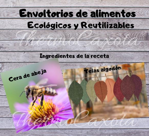 ENVOLTORIOS DE ALIMENTOS, ECOLÓGICOS Y REUTILIZABLES